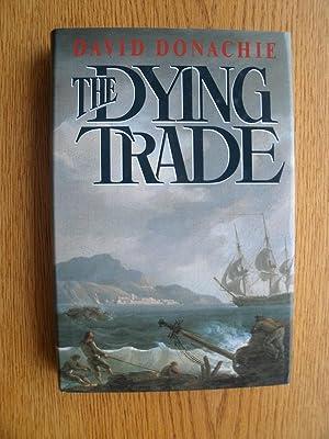 The Dying Trade: Donachie, David