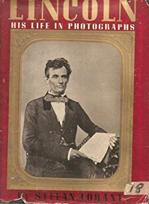 Lincoln, His Life in Photographs: Lorant. Stefan