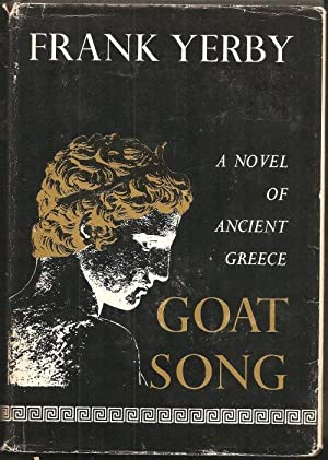 Goat Song, a Novel of Ancient Greece: Yerby, Frank