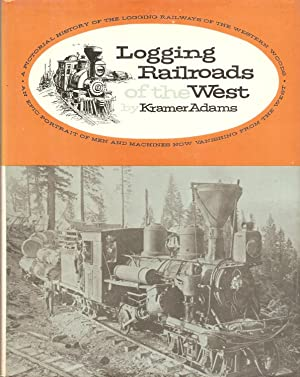 Logging Railroads of the West: Adams, Kramer A.