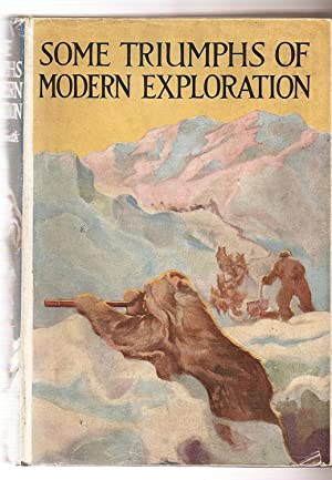 Some Triumphs of Modern Exploration