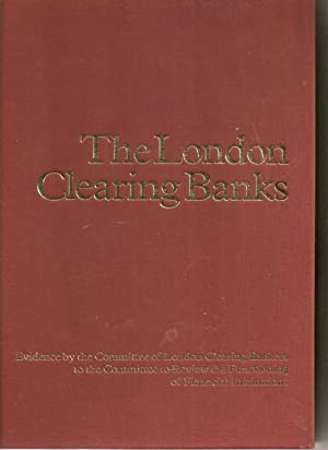 The London Clearing Banks: Evidence by the: Committee of London