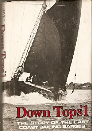 Down Tops'l : The Story of the East Coast Sailing-Barges