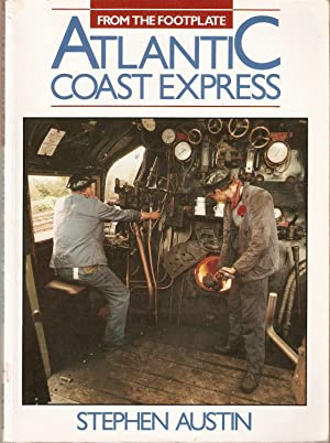 From the Footplate; Atlantic Coast Express