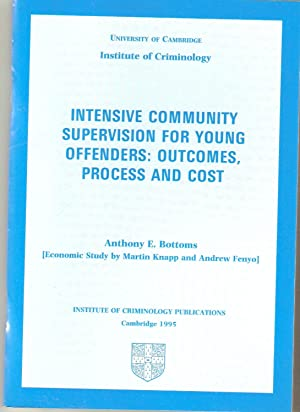 Intensive Community Supervision for Young Offenders: Outcomes, Process and Cost