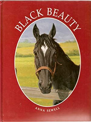 Black Beauty : The Autobiography of a: Sewell, Anna