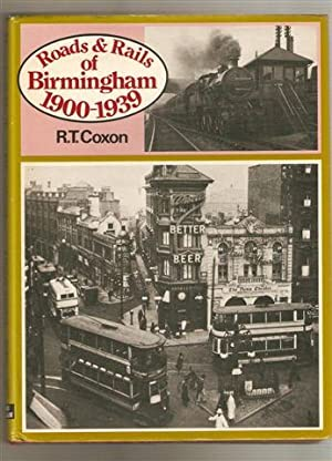 Roads and Rails of Birmingham 1900-1939