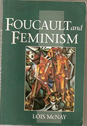 Foucault and Feminism : Power, Gender and the Self