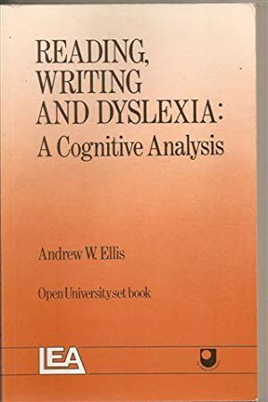 Reading, Writing and Dyslexia : A Cognitive Analysis