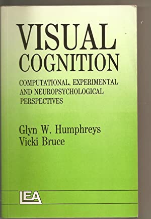 Visual Cognition : Computational, Experimental, and Neuropsychological Perspectives