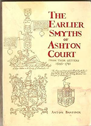 The Earlier Smyths of Ashton Court : From Their Letters, 1545-1741