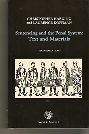 Sentencing and the Penal System : Text and Materials