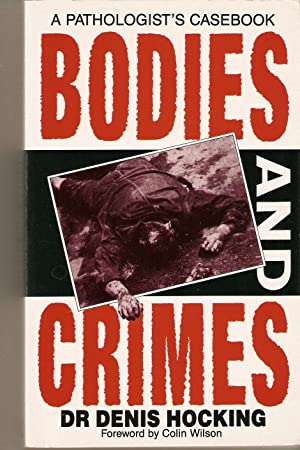 Bodies and Crimes. a Pathologist's Casebook.