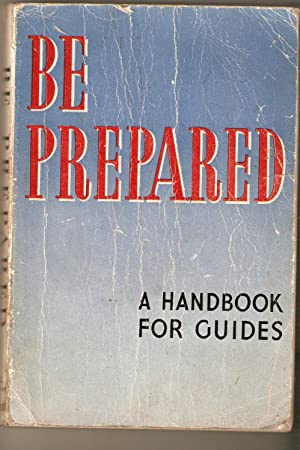 Be Prepared. a Handbook for Guides