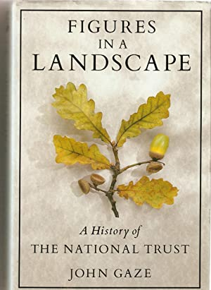 Figures in a Landscape : A History of the National Trust