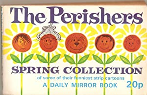 The Perishers; Spring Collection of Some of Their Funniest Strip Cartoons. A Daily Mirror Book.