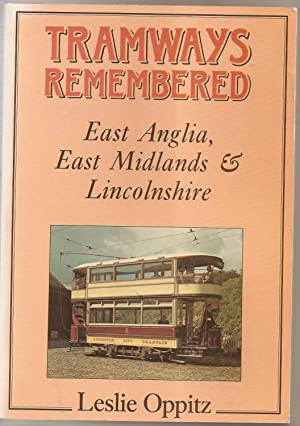 Tramways Remembered; East Anglia, East Midlands & Lincolnshire