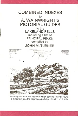 Combined Indexes of A. Wainwright'a Pictorial Guides to the Lakeland Fells including a list of Pr...