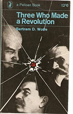 Three Who made a Revolution. a Biographical History