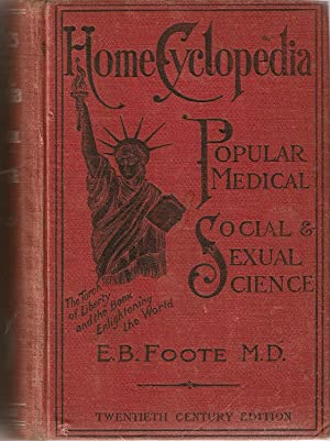 Home Encyclopedia Popular Medical, Social and Sexual: E. B. Foote