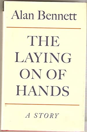 The Laying on of Hands : Stories