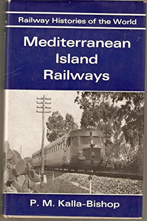 Mediterranean Island Railways. Railway Histories of the World