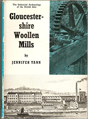 The Industrial Archaeology of the British Isles. Gloucestershire Woollen Mills