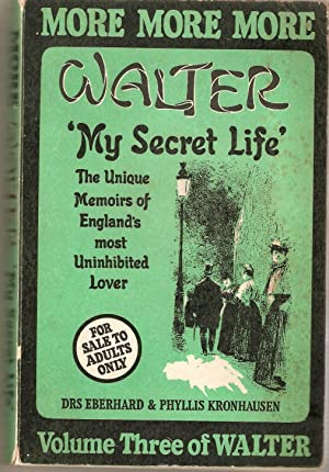 More Walter. Being A Further Examination of My Secret Life.the Unique Memoirs of England's Most U...