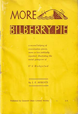 More Bilberry Pie. A Second helping of Conversation Pieces More or Less Faithfully Reported, Illu...