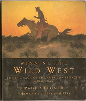 Winning the Wild West : The Epic Saga of the American Frontier, 1800--1899