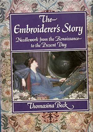 The Embroiderer's Story : Needlework from the Renaissance to the Present Day