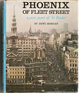 Phoenix of Fleet Street : 2000 Years of St Bride's