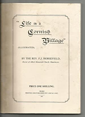 Life in a Cornish Village. (Pendeen). Facsimile of Book Published in 1893.
