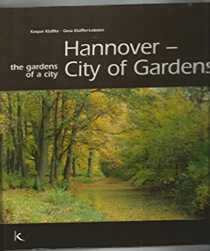 Hannover - City of Gardens: The Gardens of a City