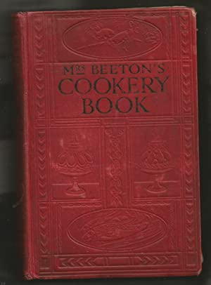 Mrs Beeton's Cookery Book. All About Cookery, Household Work, Marketing, Trussing, Carving,etc.