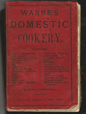 Warne's Domestic Cookery and Housekeeping Book, Containing Complete Instructions in Household Man...