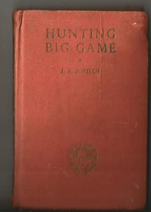 Hunting Big Game. Laurel and Gold Series. Volume 175.
