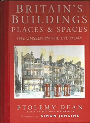 Britain's Buildings: places and Spaces. The Unseen in the Everyday.