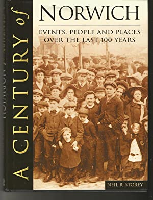A Century of Norwich.Events, People and Places over the Last 100 Years.