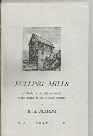 Fulling Mill. a Study in the Application of Water Power to the Woollen Industry. The Wind and Wat...