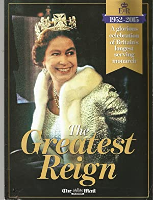 The Greatest Reign.Queen Elizabeth II Supplement Commemorating: Mail on Sunday.