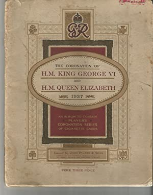 The Coronation of H. M. King George VI and H.M. Queen Elizabeth.1937. An Album to Contain Player'...