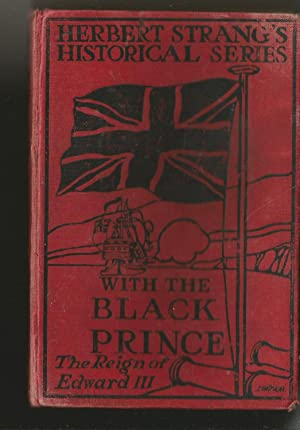 With the Black Prince. A Story of the Reign of Edward III