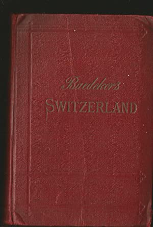 Switzerland Together with Chamonix and the Italian Lakes. Handbook for Travellers