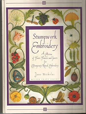 Stump Work Embroidery a Collection of Fruits, Flowers and Insects for Contemporary Raised Embroid...