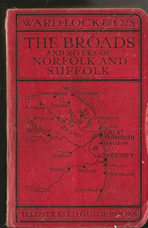 A Pictorial and Descriptive Guide to the Broads of Norfolk and Suffolk, Great Yarmouth, Lowestoft...