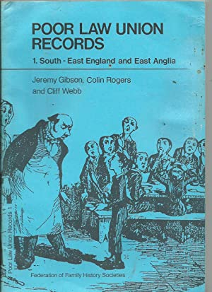 Poor Law Union Records. 1. South-east England and East Anglis