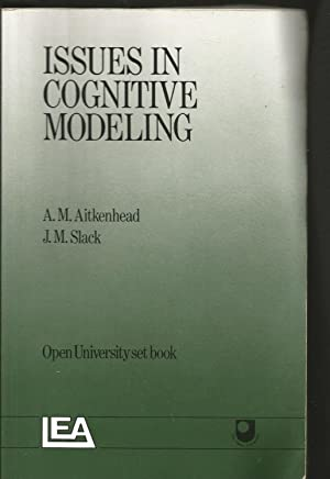 Issues In Cognitive Modelling (An Open University Set Book)