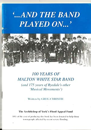 And the Band Played on, 100 years of Malton White Star Band