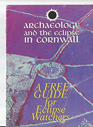 Archaeology and the Eclipse in Cornwall . A Free Guide for Eclipse Watchers.